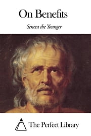 On Benefits ebook by Seneca the Younger