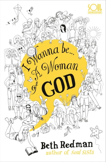 I Wanna Be... A Woman of God! ebook by Beth Redman