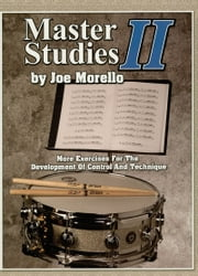 Master Studies II (Music Instruction) - More Exercises for the Development of Control and Technique ebook by Joe Morello