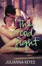 The Good Fight ekitaplar by Julianna Keyes
