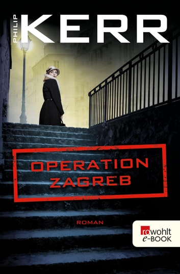 Operation Zagreb ebook by Philip Kerr