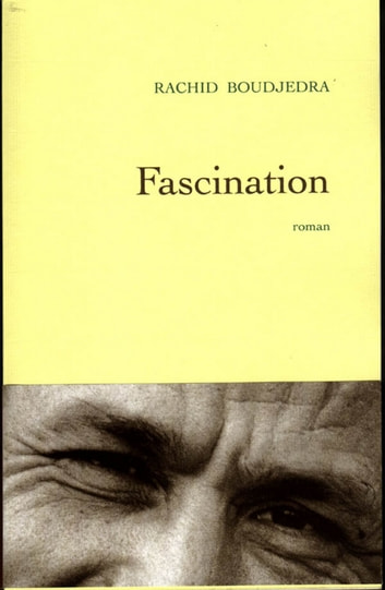 Fascination ebook by Rachid Boudjedra