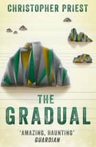 The Gradual ebook by Christopher Priest