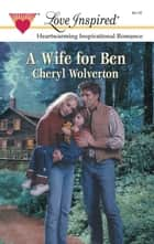 A Wife for Ben ebook by Cheryl Wolverton