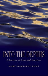 Into the Depths ebook by Mary Margaret Funk