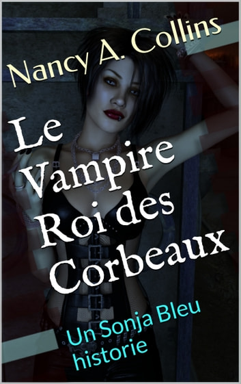 Le Vampire Roi des Corbeaux eBook by Nancy A. Collins