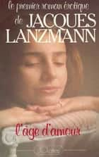 L'âge d'amour ebook by Jacques Lanzmann