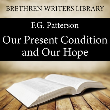 Our Present Condition and Our Hope audiobook by F.G. Patterson