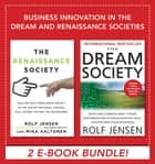 Business Innovation in the Dream and Renaissance Societies (eBook Bundle) ebook by Rolf Jensen, Rolf Jensen, Mika Aaltonen