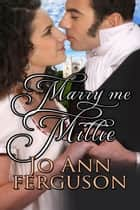 Marry Me, Millie ebook by Jo Ann Ferguson