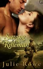 Saving the Rifleman ebook by