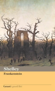 Frankenstein, ovvero Il moderno Prometeo eBook by Mary Shelley