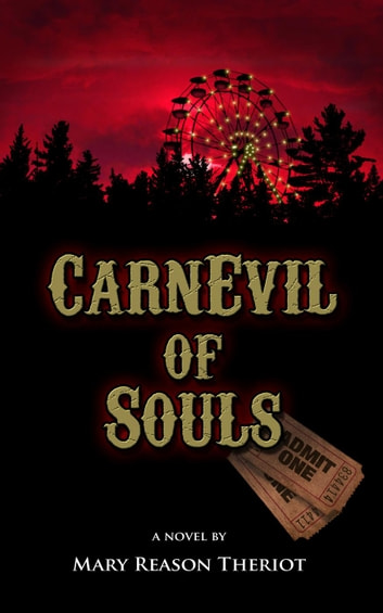 CarnEvil of Souls - Where Darkness Reigns, #2 ebook by Mary Reason Theriot