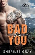 Bad for You (Rocktown Ink #4) ebook by Sherilee Gray