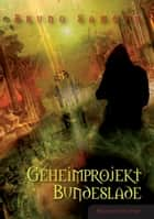 Geheimprojekt Bundeslade ebook by Bruno Sammer
