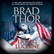 The Lions of Lucerne audiobook by Brad Thor