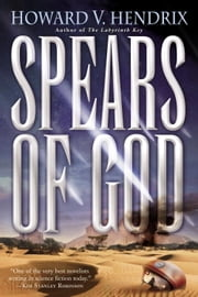 Spears of God ebook by Howard Hendrix