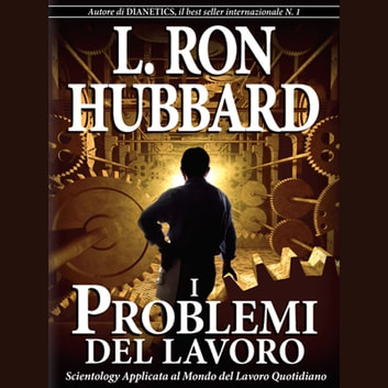 The Problems of Work (Italian) audiobook by L. Ron Hubbard