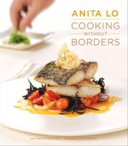 Cooking Without Borders ebook by Anita Lo,Charlotte Druckman