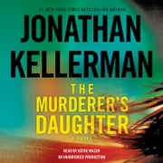 The Murderer's Daughter - A Novel audiobook by Jonathan Kellerman