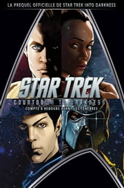 Star Trek: Countdown to Darkness (Compte à rebours avant les ténèbres) ebook by Kobo.Web.Store.Products.Fields.ContributorFieldViewModel