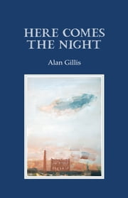 Here Comes the Night ebook by Alan Gillis