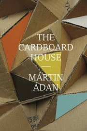 The Cardboard House ebook by Martín Adán,Katherine Silver