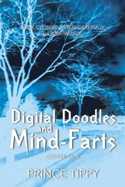 Digital Doodles and Mind-Farts - --Coffee Talk-- ebook by Prince Tippy