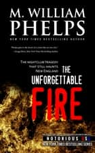 The Unforgettable Fire (New England, Notorious USA) ebook by