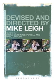 Devised and Directed by Mike Leigh ebook by Bryan Cardinale-Powell,Marc DiPaolo