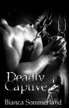 Deadly Captive ebook by