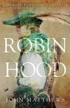 Robin Hood ebook by John Matthews, Mark Ryan, Richard Carpenter