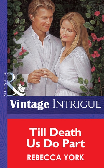 Till Death Us Do Part (Mills & Boon Vintage Intrigue) ebook by Rebecca York