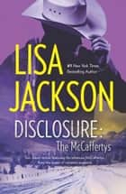 Disclosure: The McCaffertys - The McCaffertys: Slade\The McCaffertys: Randi ebook by Lisa Jackson