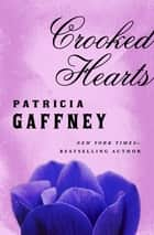 Crooked Hearts ebook by Patricia Gaffney
