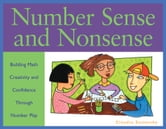 Number Sense and Nonsense - Building Math Creativity and Confidence Through Number Play ebook by Claudia Zaslavsky