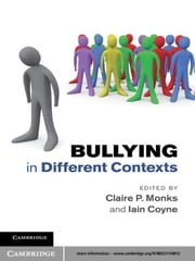 Bullying in Different Contexts ebook by Claire P. Monks,Iain Coyne