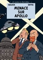 Les aventures de Scott Leblanc (Tome 2) - Menace sur Apollo ebook by Philippe Geluck, Devig