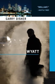 Wyatt ebook by Garry Disher