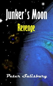 Junker's Moon: Revenge ebook by Peter Salisbury