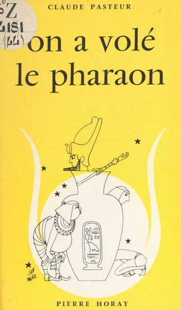 On a volé le Pharaon ebook by Claude Pasteur