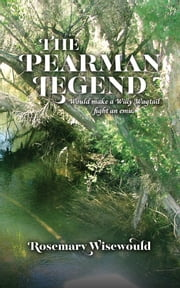 The Pearman Legend ebook by Rosemary Wisewould