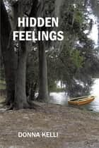 Hidden Feelings ebook by Donna Kelli