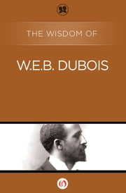 The Wisdom of W.E.B. DuBois ebook by Philosophical Library