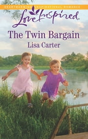 The Twin Bargain - A Fresh-Start Family Romance ebook by Lisa Carter