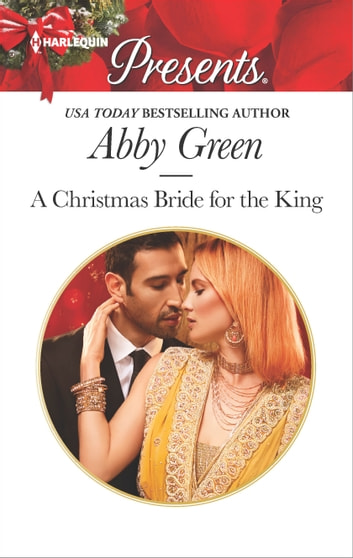 A Christmas Bride for the King - A Contemporary Royal Romance ebook by Abby Green