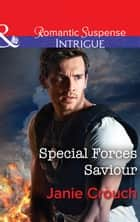 Special Forces Saviour (Mills & Boon Intrigue) (Omega Sector: Critical Response, Book 1) ebook by Janie Crouch
