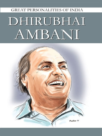Dhirubhai Ambani - Great Personalities Of India ebook by Renu Saran