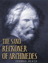 The Sand Reckoner of Archimedes ebook by Thomas Heath