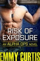 Risk of Exposure eBook par Emmy Curtis